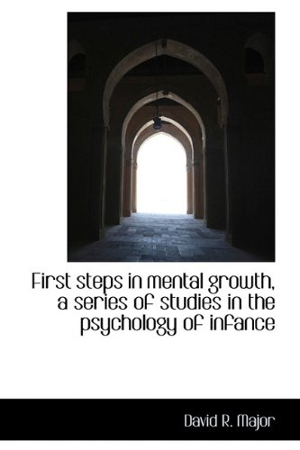 9781116325959: First Steps in Mental Growth, a Series of Studies in the Psychology of Infance
