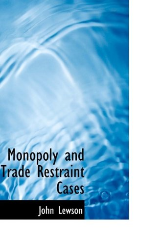 Monopoly and Trade Restraint Cases: John Lewson