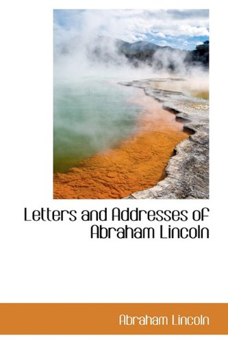 9781116335774: Letters and Addresses of Abraham Lincoln