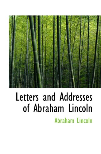 9781116335811: Letters and Addresses of Abraham Lincoln