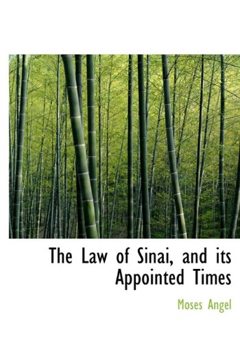 9781116336665: The Law of Sinai, and Its Appointed Times