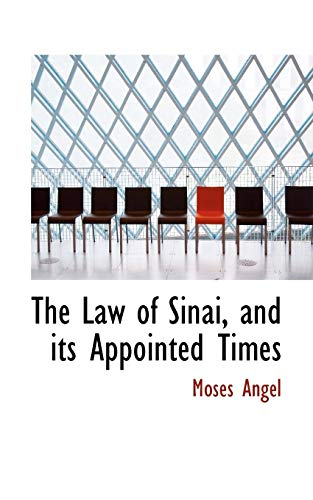 9781116336696: The Law of Sinai, and its Appointed Times