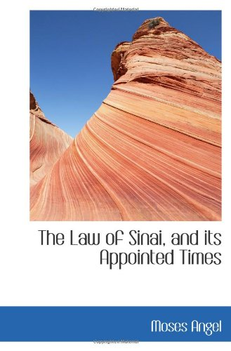 9781116336719: The Law of Sinai, and its Appointed Times