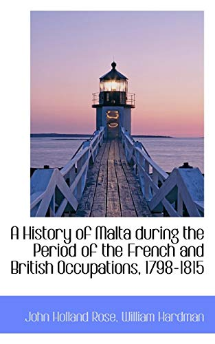 A History of Malta During the Period: John Holland Rose,
