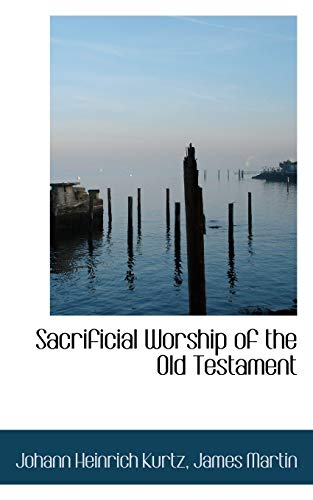 9781116340815: Sacrificial Worship of the Old Testament