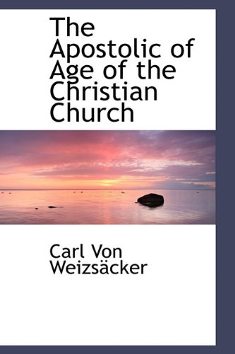9781116343540: The Apostolic of Age of the Christian Church