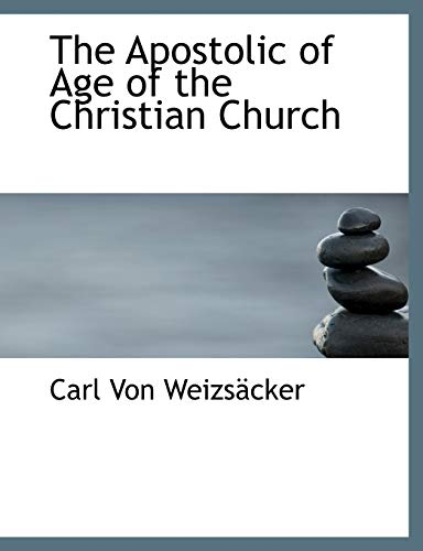 9781116343564: The Apostolic of Age of the Christian Church
