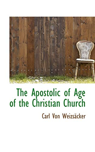 9781116343571: The Apostolic of Age of the Christian Church