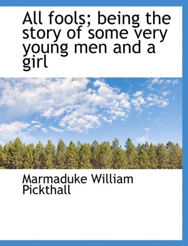 9781116345513: All fools; being the story of some very young men and a girl