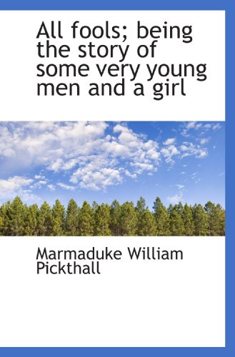9781116345551: All fools; being the story of some very young men and a girl