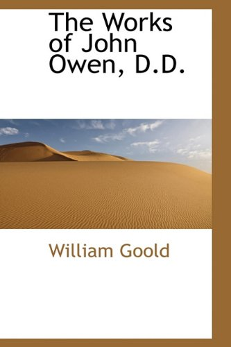 9781116346831: The Works of John Owen, D.D.