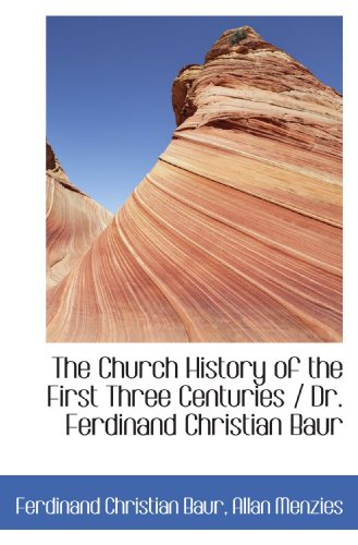 9781116348774: The Church History of the First Three Centuries / Dr. Ferdinand Christian Baur