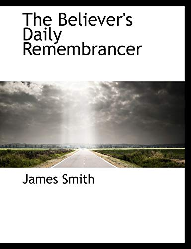 9781116351149: The Believer's Daily Remembrancer