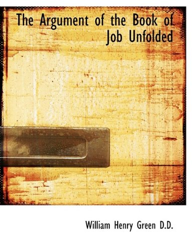 9781116353037: The Argument of the Book of Job Unfolded