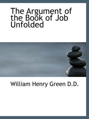9781116353068: The Argument of the Book of Job Unfolded