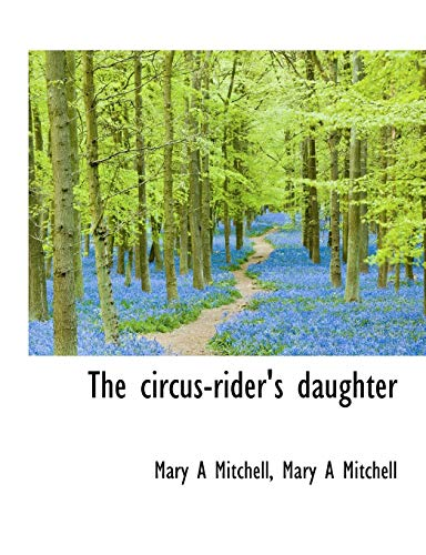 9781116361049: The Circus-Rider's Daughter