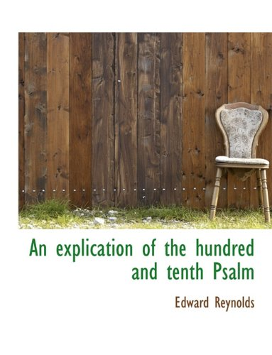 9781116372717: An Explication of the Hundred and Tenth Psalm