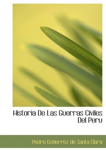9781116376708: Historia de Las Guerras Civiles del Peru (Spanish Edition)