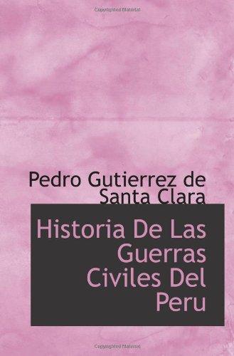 9781116376753: Historia De Las Guerras Civiles Del Peru (Spanish Edition)