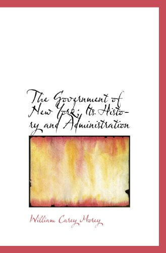 9781116378733: The Government of New York; Its History and Administration