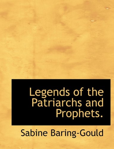 9781116379853: Legends of the Patriarchs and Prophets.