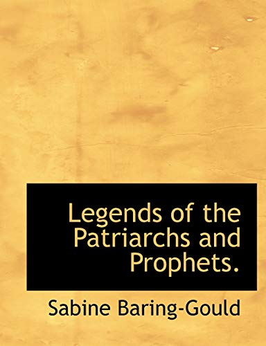 9781116379860: Legends of the Patriarchs and Prophets.