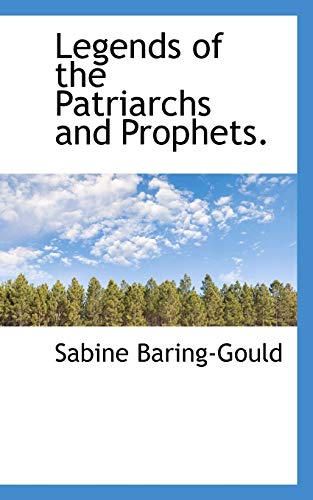 9781116379877: Legends of the Patriarchs and Prophets.