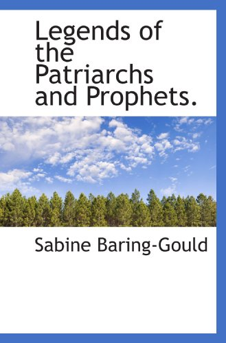9781116379891: Legends of the Patriarchs and Prophets.