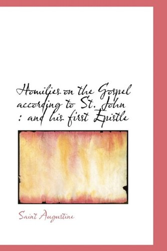 9781116384307: Homilies on the Gospel according to St. John: and his first Epistle