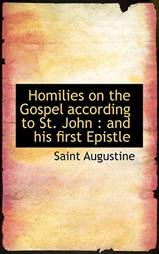 9781116384338: Homilies on the Gospel according to St. John: and his first Epistle