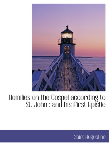 9781116384345: Homilies on the Gospel according to St. John : and his first Epistle