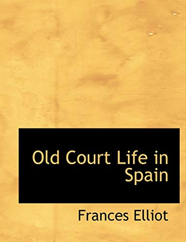 9781116385625: Old Court Life in Spain