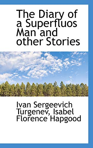 The Diary of a Superfluos Man and other Stories (1116386054) by Turgenev, Ivan Sergeevich; Hapgood, Isabel Florence