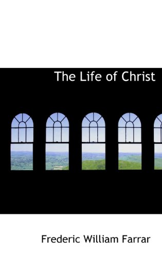 9781116388657: The Life of Christ