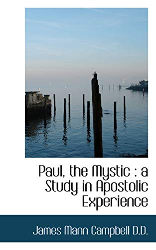 9781116393835: Paul, the Mystic: a Study in Apostolic Experience