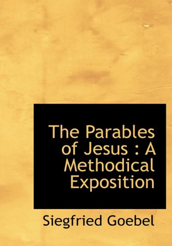 9781116394108: The Parables of Jesus: A Methodical Exposition