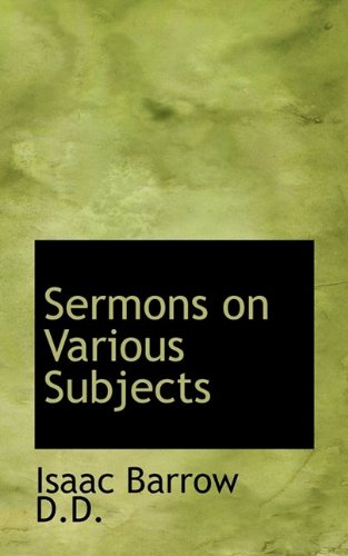 Sermons on Various Subjects: Isaac Barrow