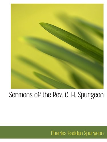 9781116396560: Sermons of the Rev. C. H. Spurgeon