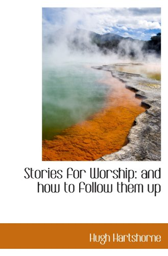 9781116403237: Stories for Worship: and how to follow them up