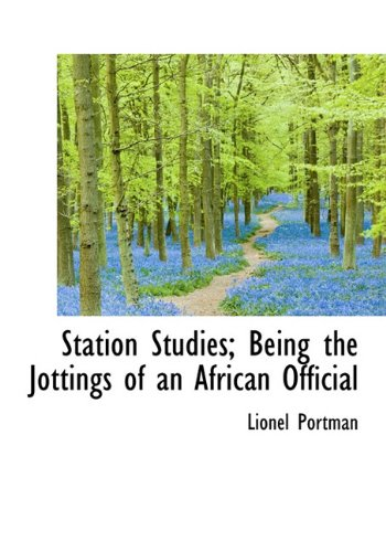 Station Studies; Being the Jottings of an: Lionel Portman