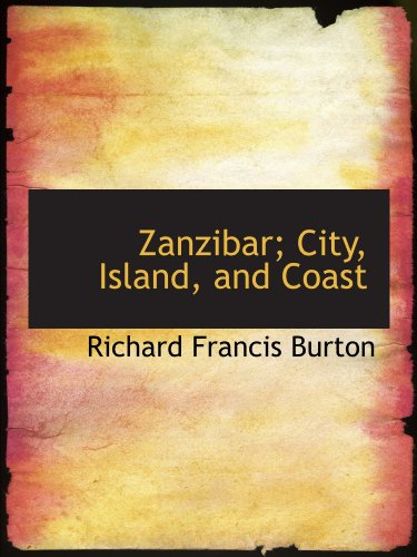 9781116406863: Zanzibar; City, Island, and Coast