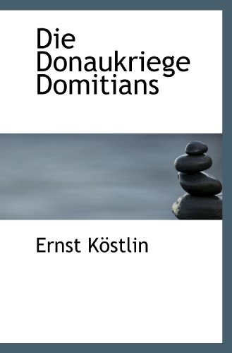 9781116412918: Die Donaukriege Domitians (German Edition)
