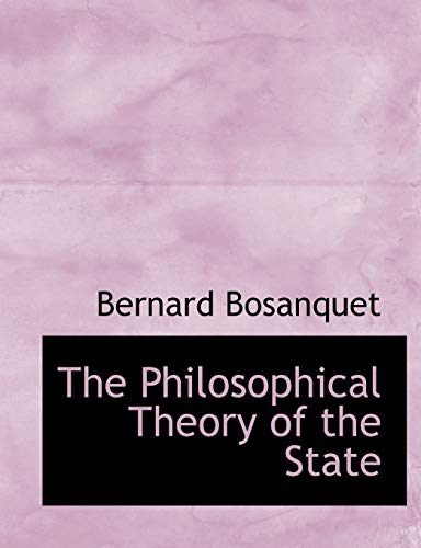 9781116416244: The Philosophical Theory of the State