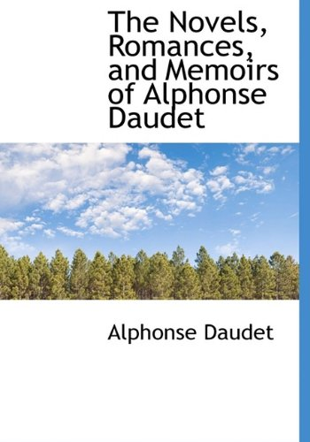 The Novels, Romances, and Memoirs of Alphonse Daudet (111641760X) by Alphonse Daudet