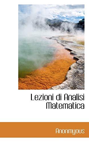 Lezioni Di Analisi Matematica (Paperback): Anonmyous