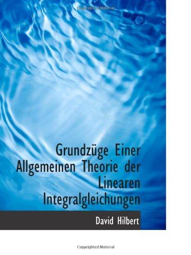 9781116426625: Grundz�ge Einer Allgemeinen Theorie der Linearen Integralgleichungen