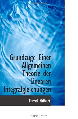 9781116426632: Grundzüge Einer Allgemeinen Theorie der Linearen Integralgleichungen