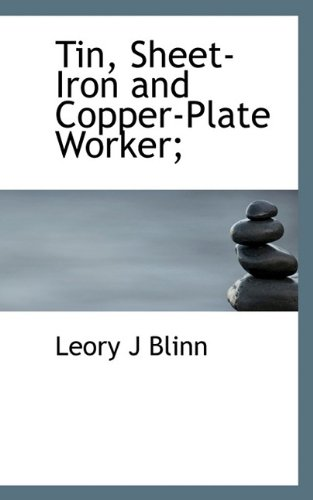 9781116432732: Tin, Sheet-Iron and Copper-Plate Worker;