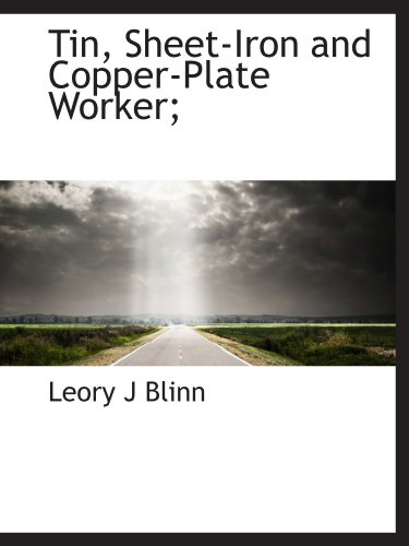 9781116432763: Tin, Sheet-Iron and Copper-Plate Worker;