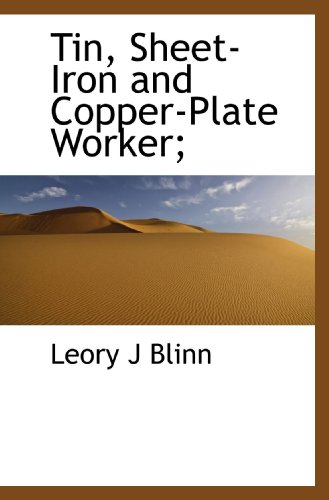 9781116432770: Tin, Sheet-Iron and Copper-Plate Worker;